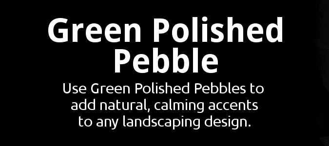 GreenPolished Pebble Description