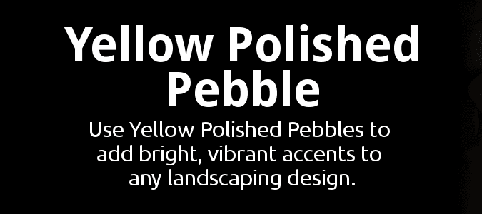 Yellow Polished Pebble Description